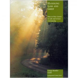 Handling Loss and Grief: Group Member's Guide-132